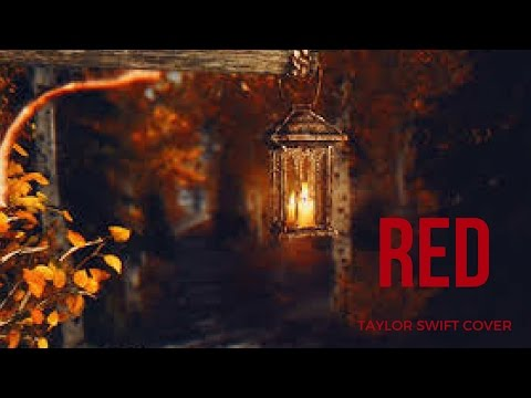 "A cover of Taylor Swift's ""Red"" performed by me. Hope you enjoy!"