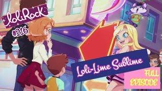 LoliRock | Season 2 Episode 16| Loli-Lime Sublime