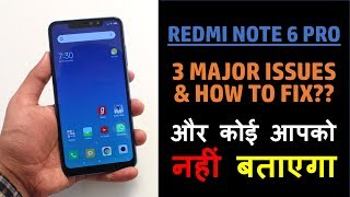 Redmi Note 6 Pro - 3 Major Issues & Solutions!! MUST WATCH before buying!!