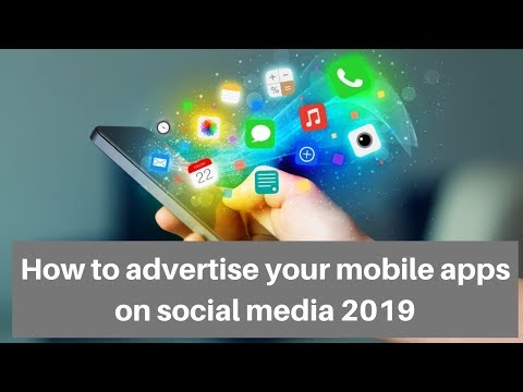 How to advertise your mobile apps on social media 2019