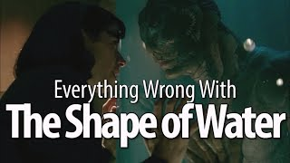 Everything Wrong With The Shape of Water - dooclip.me