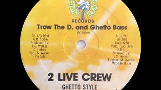 2 Live Crew With Ghetto Style - Ghetto Bass (Luke Skywalker Records 1986)
