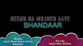 Neend Na Mujhko Aaye - Shandaar Mix