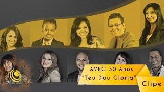 Te Dou Gloria - Clipe oficial - Avec - CD Adoração Vitória em Cristo