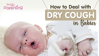 How to Deal With Dry Cough in Babies
