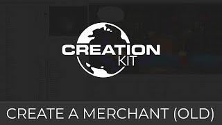 Creation Kit (Create a Merchant)