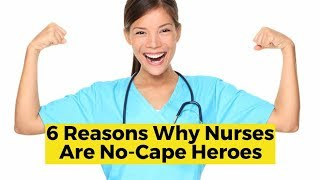 View the video 6 Reasons Why Nurses are No Cape Heroes