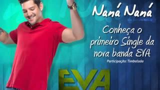 Naná, Naná Banda Eva (com Felipe Pezzoni) NOVA 2013