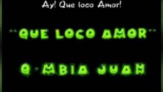 Que Loco Amor - Qmbia Juan Verduleroo.com -paraguay