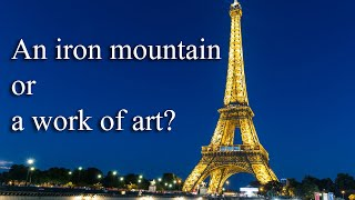 The Eiffel Tower - a symbol of the city, country and age