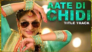 Aate Di Chidi (Song) - Neeru Bajwa, Amrit Maan | Mankirat Pannu | New Punjabi Songs 2020 - #Video