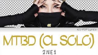 2NE1 (투애니원) - MTBD (멘붕) [CL Solo] Colour Coded Lyrics (Han/Rom/Eng)