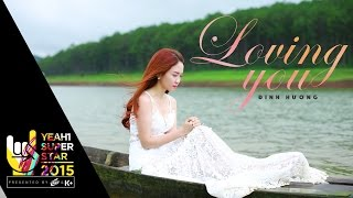Loving you | Đinh hương | yeah1 superstar (official music video)