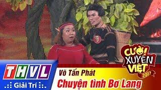 thvl-cuoi-xuyen-viet-2017-tap-12-chuyen-tinh-bo-lang-vo-tan-phat