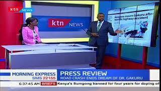 Kenyans mourn Gakuru after horrific highway accident, Press Review