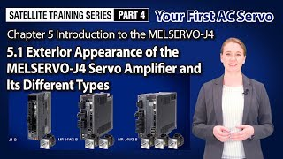 Exterior Appearance of the MELSERVO-J4 and Its Different Types〈Your First AC Servo (12/14)〉