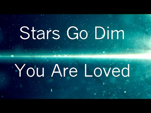 You Are Loved (2015) (Song) by Stars Go Dim