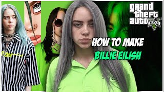 HOW TO MAKE BILLIE EILISH GTA 5 CHARACTER CREATION
