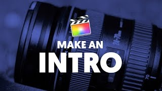 How to make an intro in Final Cut Pro