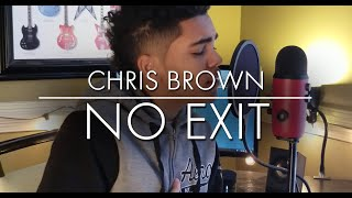 Chris Brown - NO EXIT ( Cover by Kjay )