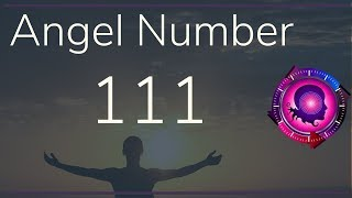 Angel Number 111: Meanings Of Angel Number 111