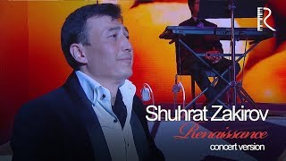 Shuhrat Zakirov | Шухрат Закиров - Возрождение (renaissance)