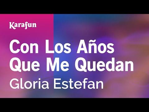 Karaoke Con Los Años Que Me Quedan - Gloria Estefan *