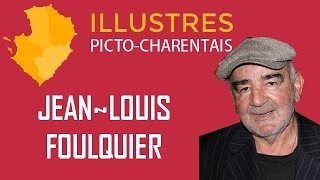 Illustres Picto-Charentais : Jean-Louis Foulquier