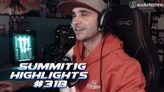 Summit1G Stream Highlights #318