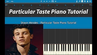 Shawn Mendes - Particular Taste Piano Tutorial (EASY)