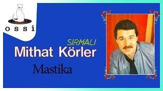 Mithat Körler / Mastika
