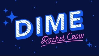 Rachel Crow - Dime (Lyric Video)