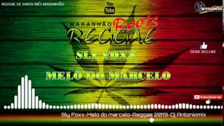 Sly Foxx-Melo do Marcelo-Reggae Limpo 2019 Dj Antoniomix