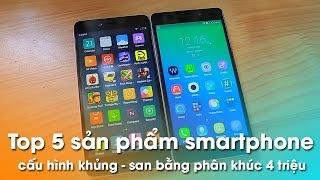 Top 5 smartphone cấu hình khủng phân khúc 4 triệu đồng