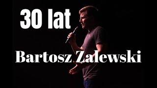 Bartosz Zalewski    30 Lat
