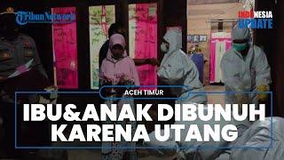 Ibu dan Anak yang Tewas di Kolong Tempat Tidur Ternyata Dibunuh Gara-gara Utang Piutang