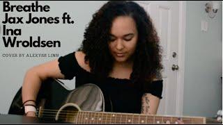 Breathe   Jax Jones Ft. Ina Wroldsen (Acoustic Cover)