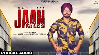 Jaan Warde (Lyrical Audio) Mannie | New Punjabi Songs 2019 | White Hill Music