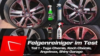 Felgenreiniger Tuga Chemie Grün, Koch Chemie Reactive, Shiny Garage Monster Wheel Cleaner Test