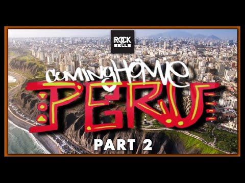 Coming Home- Peru Episode 2 (Part 2)