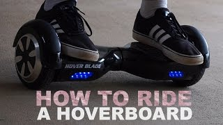 How To Ride A Hoverboard | Easy Way To Get On & Off | DansTube.TV