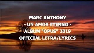 Un Amor Eterno  Marc Anthony - Letra/Lyrics Official - Álbum