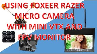 Using Foxeer Razer Micro Camera with Mini VTX and FPV Monitor