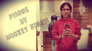 Phone by Mickey Singh   Free Style
