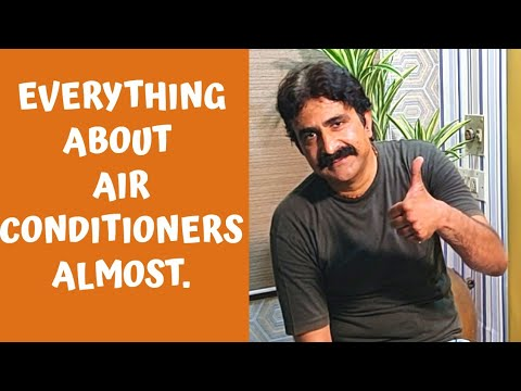 Everything about Air Conditioner - Almost. Different types of AC, Advantage & Disadvantage.