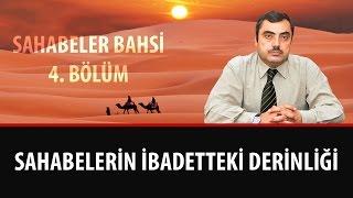 Mustafa KARAMAN - Sahabelerin İbadetteki Derinliği
