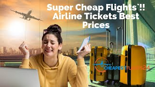 Cheap Flights: Buy Cheapest Flights Best Airline Tickets Prices Fly Cheap Flight to Anywhere Airfare