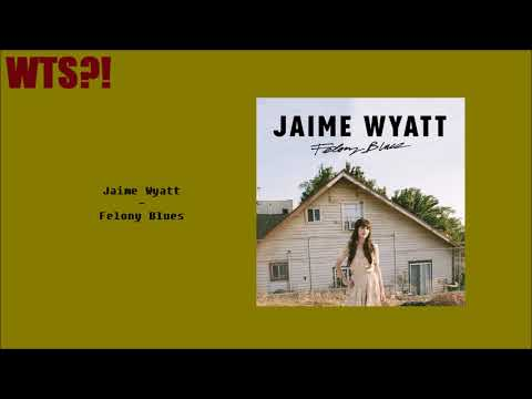 Jaime Wyatt – Felony Blues ALBUM REVIEW