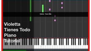 Violetta - TiEnEs ToDo - PiAnO TuToRiAl :-))))