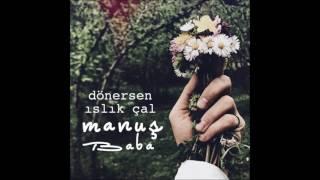 Manuş Baba - Haberin Var Mı? (Official Audio)